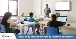 How does blockchain help to improve education sector?